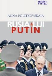 Rusia lui Putin - Anna Politkovskaia