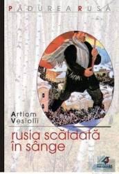 Rusia scaldata in sange - Artiom Vesiolii