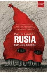 Rusia un mileniu de istorie - Martin Sixsmith Carti