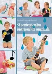 Sa confectionam instrumente muzicale - Andrea Kussner-Neubert