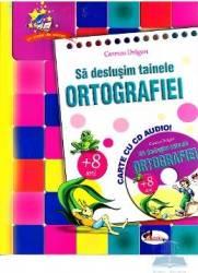 Sa deslusim tainele ortografiei + CD - Carmen Dragan