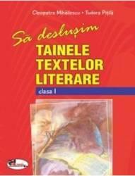 Sa deslusim tainele textelor literare clasa 1 - Cleopatra Mihailesscu Tudora Pitila