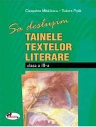 Sa deslusim tainele textelor literare clasa 3 - Cleopatra Mihailescu Tudora Pitila