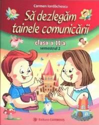 Sa dezlegam tainele comunicarii - Clasa 2 - Semestrul 2 - Carmen Iordachescu