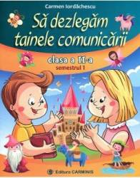 Sa dezlegam tainele comunicarii clasa 2 Semestrul 1 - Carmen Iordachescu