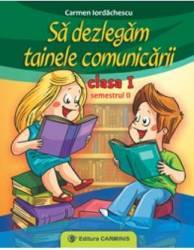 Sa Dezlegam Tainele Comunicarii Cls 1 Sem.2 - Carmen Iordachescu