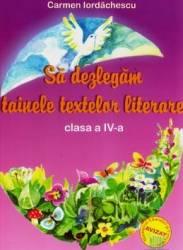 Sa dezlegam tainele textelor literare clasa 4 - Ana - Carmen Iordachescu
