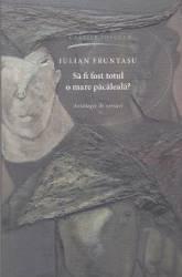 Sa fi fost totul o mare pacaleala - Iulian Fruntasu Carti