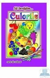 Sa invatam... Culorile - Carte de colorat