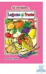 Sa invatam... Legume si fructe - Carte de colorat