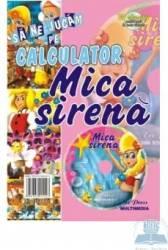 Sa ne jucam pe calculator - Mica Sirena - CD educativ