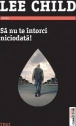 Sa nu te intorci niciodata - Lee Child