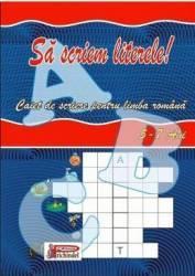 Sa scriem literele 5-7 ani - Caiet de scriere pentru limba romana