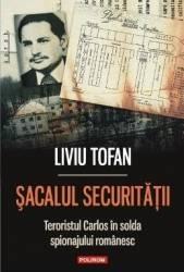 Sacalul securitatii - Liviu Tofan Carti