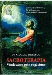 Sacroterapia. Vindecarea prin rugaciune - Nicolae Herescu