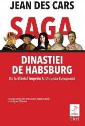 Saga dinastiei de Habsburg - Jean Des Cars