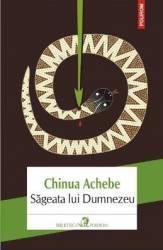 Sageata Lui Dumnzeu - Chinua Achebe