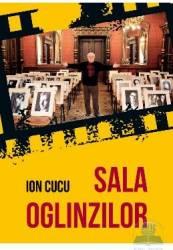 Sala oglinzilor - Ion Cucu