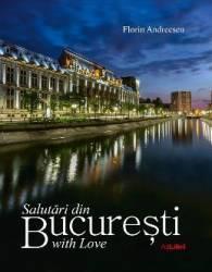 Salutari din Bucuresti with Love - Florin Andreescu title=Salutari din Bucuresti with Love - Florin Andreescu