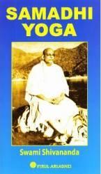 Samadhi Yoga - Swami Shivananda Carti