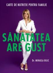 Sanatatea are gust - Mihaela Bilic