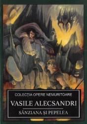 Sanziana si Pepelea - Vasile Alecsandri Carti
