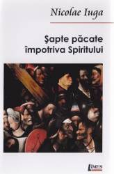 Sapte pacate impotriva spiritului - Nicolae Ioga
