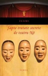 Sapte tratate secrete de teatru No - Zeami