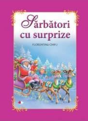 Sarbatori Cu Surprize Carte Gigant - Florentina Ch