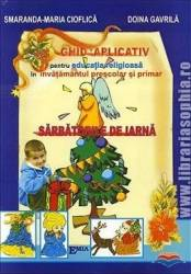 Sarbatorile De Iarna - Ghid Aplicativ - Smaranda Maria Cioflica Doina Gavrila
