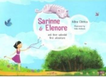 Sarrinne and Elenore and Their splendid first adventure - Adina Chirica
