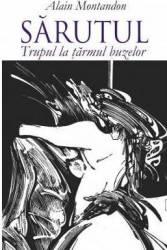 Sarutul. Trupul la tarmul buzelor - Alain Montandon Carti