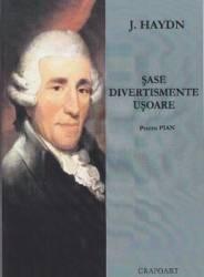 Sase divertismente usoare pentru pian - J. Haydn