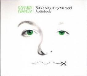 Sase sasi in sase saci. Audiobook - Carmen Ivanov