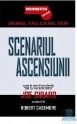 Scenariul Ascensiunii - Drumul Tau Catre Varf - Joe Girard