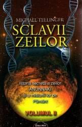 Sclavii Zeilor Vol.2 - Michael Tellinger