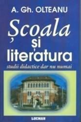 Scoala si literatura - A. Gh. Olteanu