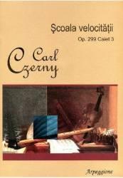 Scoala Velocitatii Op.299 Caiet 3 - Carl Czerny