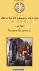 Scrieri 2 Cateheze. Testamentul tipiconal - Sfantul Neofit Zavoratul din Cipru Carti