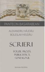 Scrieri. Poezie. Proza. Publicistica. Genealogii - Alexandru Hajdau Boleslav Hajdau