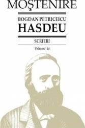 Scrieri Vol.14 - Bogdan Petriceicu Hasdeu