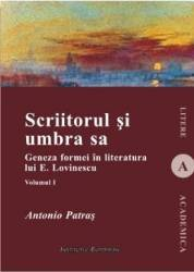 Scriitorul si umbra sa - Vol. 1 - Antonio Patras