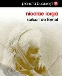 Scrisori de femei - Nicolae Iorga