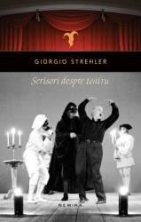 Scrisori despre teatru - Giorgio Strehler