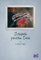 Scrisori pentru Ema - Loreta Popa
