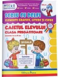 Scriu cu Delfi elemente grafice litere si cifre - Clasa pregatitoare - Caietul elevului - Vasile Molan