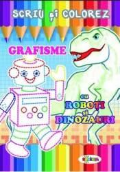 Scriu si colorez Grafisme Cu roboti si dinozauri