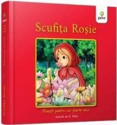 Scufita Rosie - Povesti pentru cei foarte mici