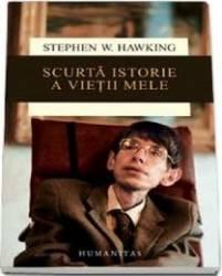Scurta Istorie A Vietii Mele - Stephen W. Hawking
