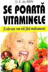 Se poarta vitaminele - D.E. du Brin